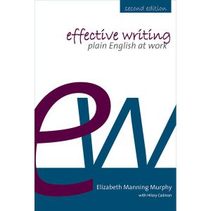 Effective writing: plain English at work by Elizabeth Manning Murphy